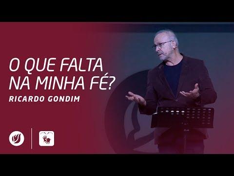 O QUE FALTA NA MINHA FÉ? | Ricardo Gondim