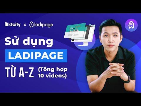 [Full Series] Sử dụng Ladipage từ A - Z để làm landing page bán hàng (Ai cũng làm được)
