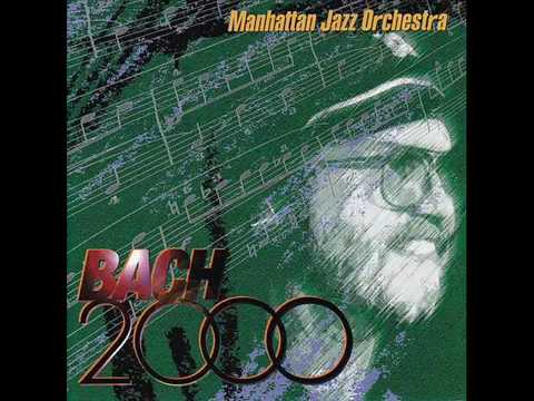 Manhattan Jazz Orchestra - Bach 2000 (2001) [Full Album]