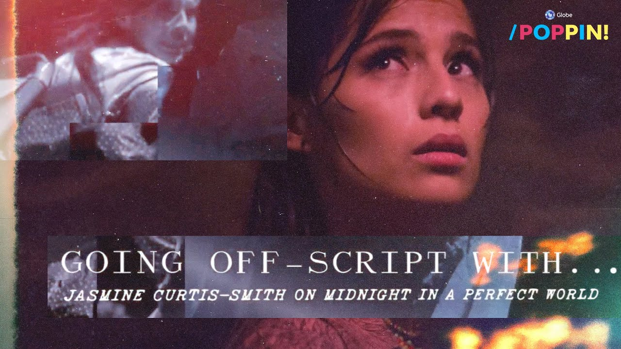 Going Off-Script with Jasmine Curtis-Smith for Midnight in a Perfect World | Globe Poppin'