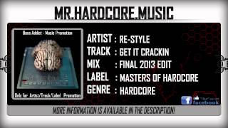 Re-Style - Get It Crackin (Final 2013 Edit) [HD]