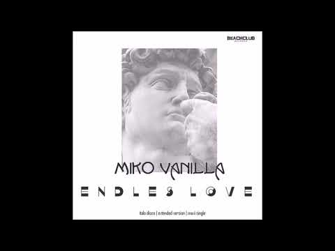 Miko Vanilla -  Endless Love. Extended Dance Remix.2017
