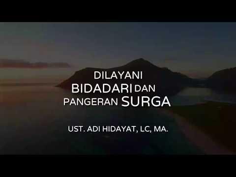 """Dilayani Bidadari Dan Pangeran Surga"" - Ust. Adi Hidayat, Lc, MA."