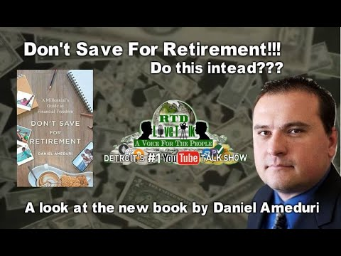 """""""Retirement: Should We Continue To Save Or Do This Instead???"""" - RTD Live Talk w/ Daniel Ameduri"""