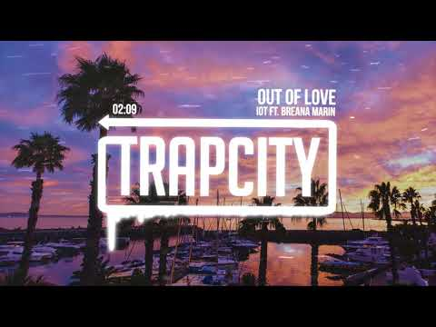 IOT & Breana Marin - Out Of Love (Lyrics)