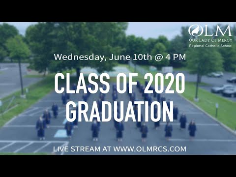 Class of 2020 Graduation - Our Lady of Mercy Regional School