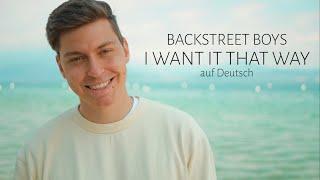 BACKSTREET BOYS - I WANT IT THAT WAY (GERMAN VERSION) auf Deutsch