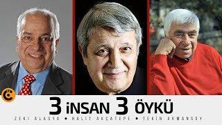 """Zeki Alasya-Halit Akçatepe-Tekin Akmansoy """"3 İnsan 3 Öykü"""" Belgeseli"""