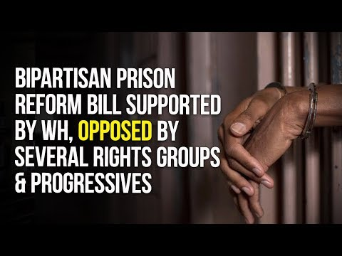 Bipartisan Prison Reform Bill Supported By WH, Opposed By Several Rights Groups & Progressives