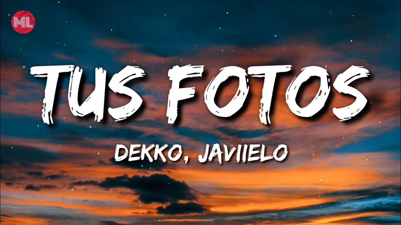 DEKKO, Javiielo - Tus Fotos (Letra / Lyrics)