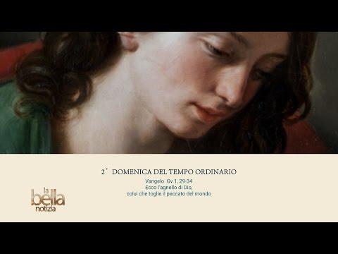 LA BELLA NOTIZIA - 2a DOMENICA TEMPO ORDINARIO - ANNO A
