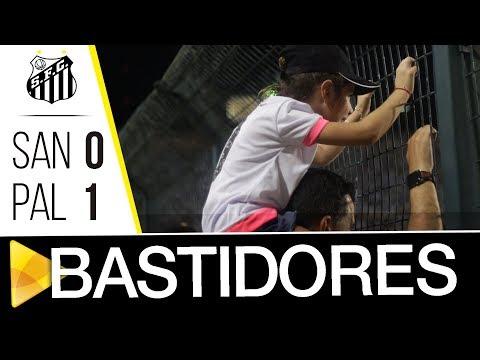 Santos 0 x 1 Palmeiras | BASTIDORES | Paulistão (24/03/18)
