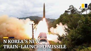 North Korea's test launch of railway-borne missile sparks international alarm