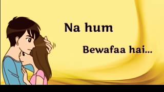 Na hum Bewafa Hain Na Pyar Hai Kam Darmiyaan : Sad WhatsApp Status Video