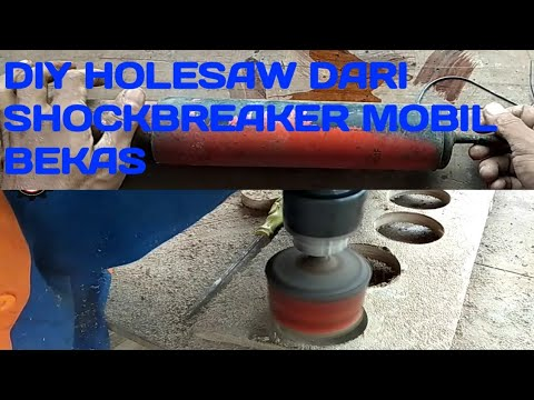 Diy hole saw cutter from shockbreaker / bor plong dari shockbreaker mobil bekas