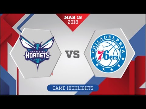 Charlotte Hornets vs Philadelphia 76ers: March 19, 2018
