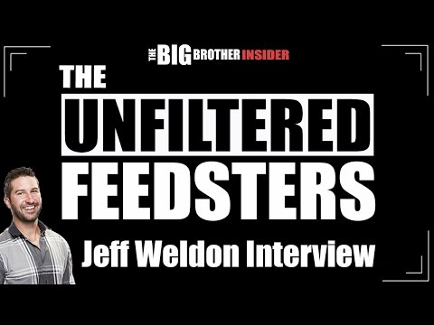 The Unfiltered Feedsters: Jeff Weldon Interview