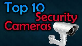 10 Best Security Cameras & Reviews - Make Your Home Safer!