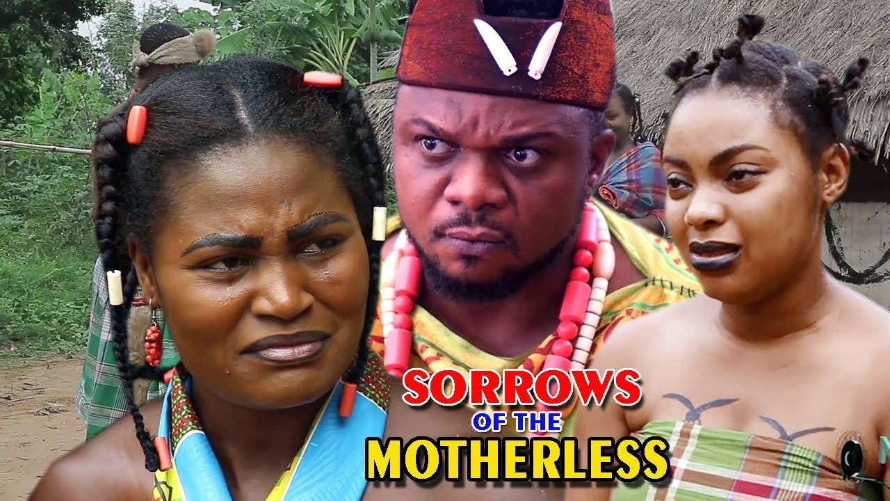 Download Sorrows Of The Motherless 1 - 2018 Latest Nigerian Nollywood Epic Movie