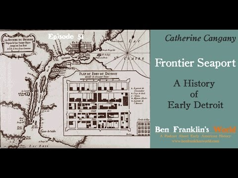 051 Catherine Cangany, Frontier Seaport: A History of Early Detroit