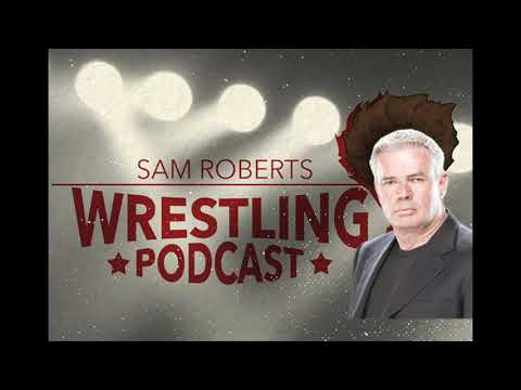 Eric Bischoff - Sam Roberts Wrestling Podcast 155 w/State of Wrestling