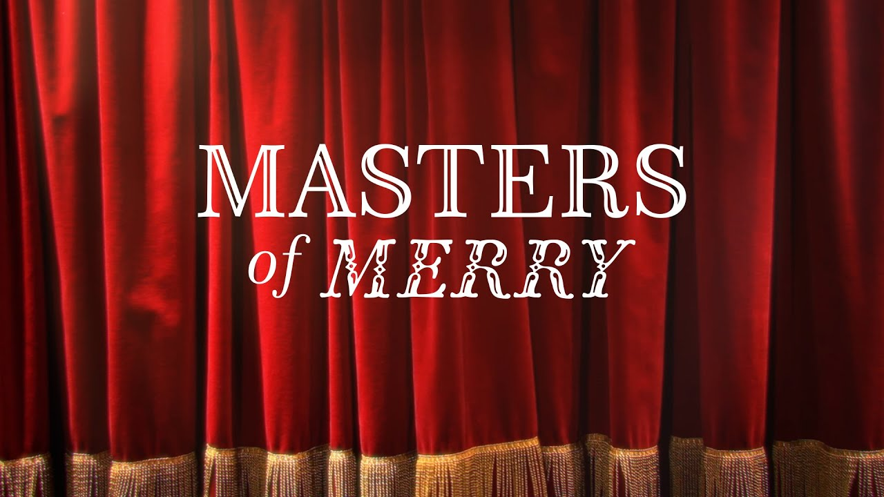 Masters of Merry since 1707