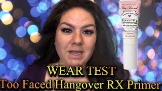 TOO FACED HANGOVER REPLENISHING PRIMER WEAR TEST