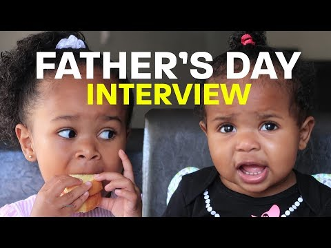 Mommy Interviews The Girls On Father's Day