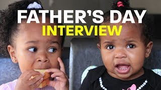 Mommy Interviews The Girls On Father