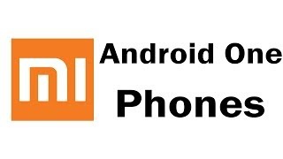 Upcoming Mi Android One Phones in India