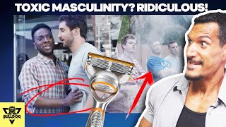 RIDICULOUS! Gillette New Commercial On TOXIC MASCULINITY
