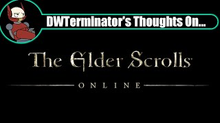 My Thoughts On... The Elder Scrolls Online
