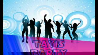 Tayis - Party