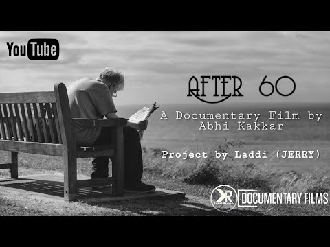After 60 - A Documentary Film by Abhi Kakkar | Exclusively on Kamal Records