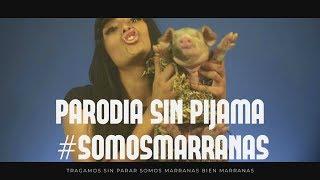 PARODIA SIN PIJAMA BECKY G FT. NATTI NATASHA #SOMOSMARRANAS   SHEYLA MEJIA