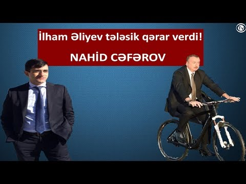 İlham Əliyev xalqdan qorxaraq tələsik qərar verdi-Nahid Cəfərov