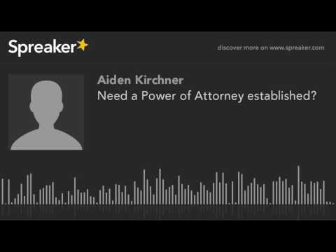 Need a Power of Attorney established? (made with Spreaker)
