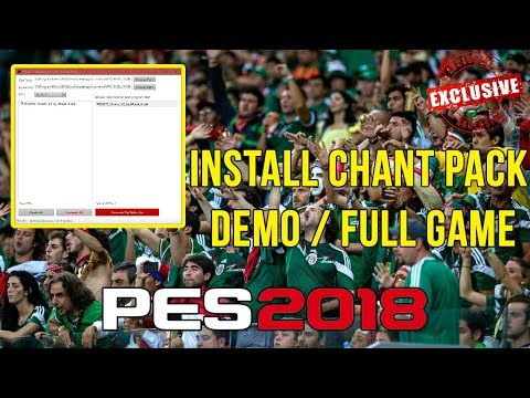 PES 2018 | INSTALL CHANT PACK DEMO / FULL GAME AND MORE