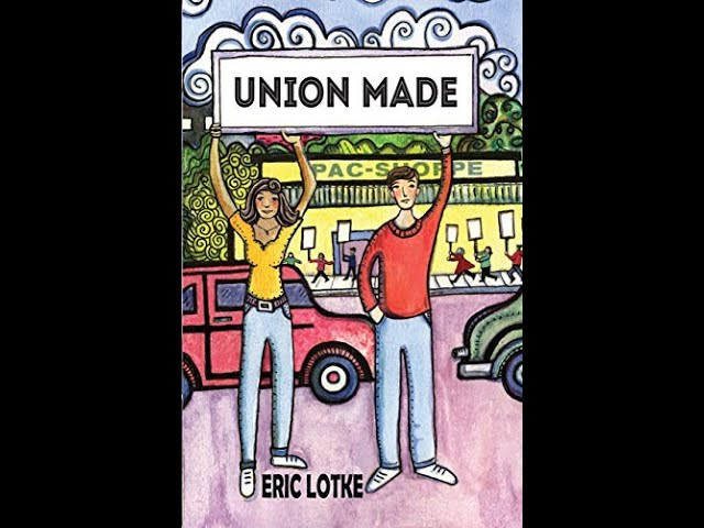 Author Eric Lotke discusses his book Union Made Published by Hard Ball Press - Buy Your Copy Today