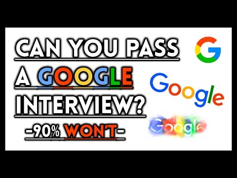 A Google Interview: Would You Be Hired? - 90% Won't
