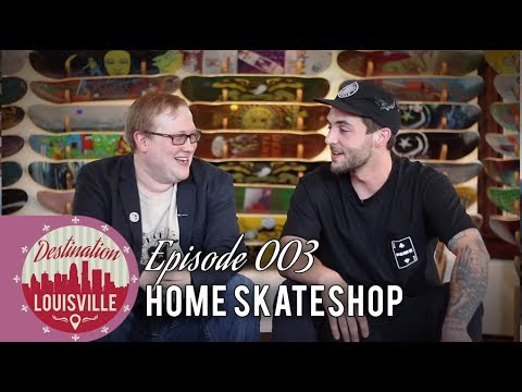 The Home Skateshop | Destination Louisville | The DNN