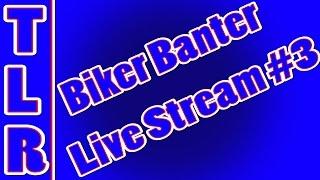 Biker Banter   Motorcycle Q&A Live Stream #3