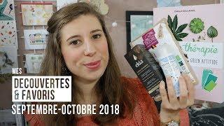 Mes Découvertes & Favoris //  Septembre & Octobre 2018