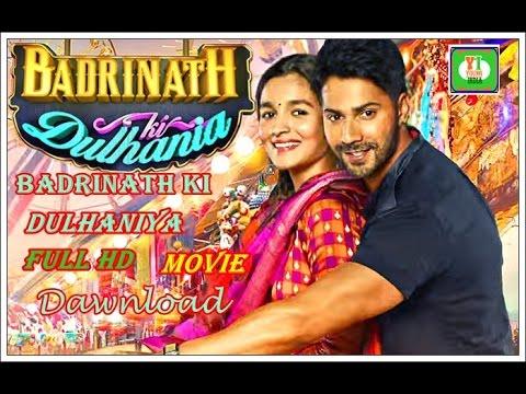 Badrinath Ki Dulhaniya Full Hd Movie Dawnload