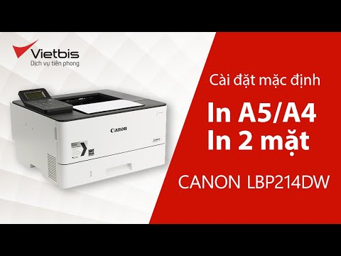 Cách cài đặt in A5, in 2 mặt MẶC ĐỊNH ở máy in Canon LBP214dw