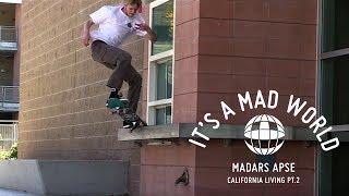 Madars Apse - California Living Pt.2 | It