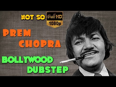 Prem Chopra | Bollywood Dubstep  | Episode-03