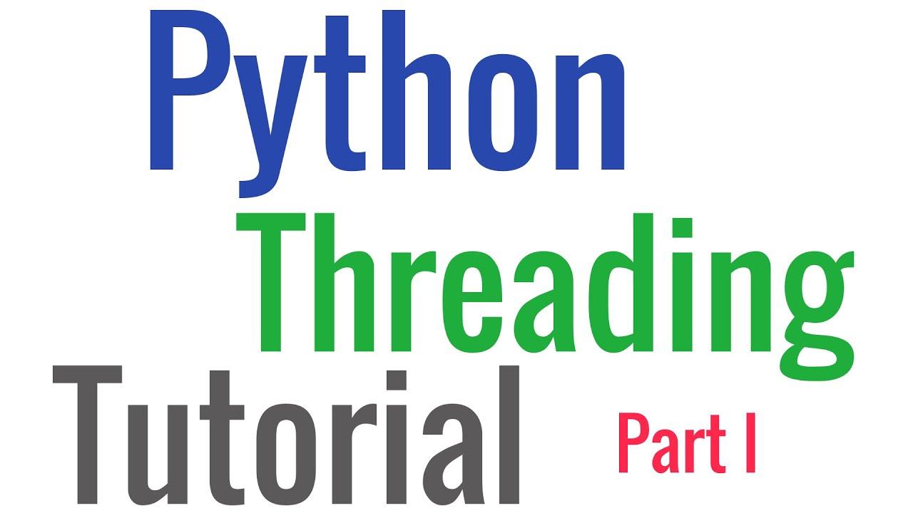 Python threading tutorial 1 youtube python threading tutorial 1 baditri Images