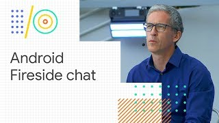 Android fireside chat (Google I/O
