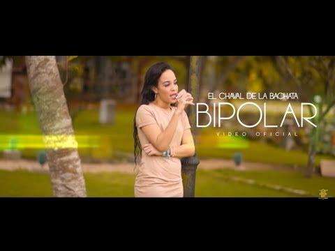 EL CHAVAL DE LA BACHATA – BIPOLAR (VIDEO OFICIAL) 2018